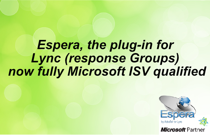 advatel are pleased to announce that they have received full microsoft isv qualification for their espera lync plug in that turns lync response groups into
